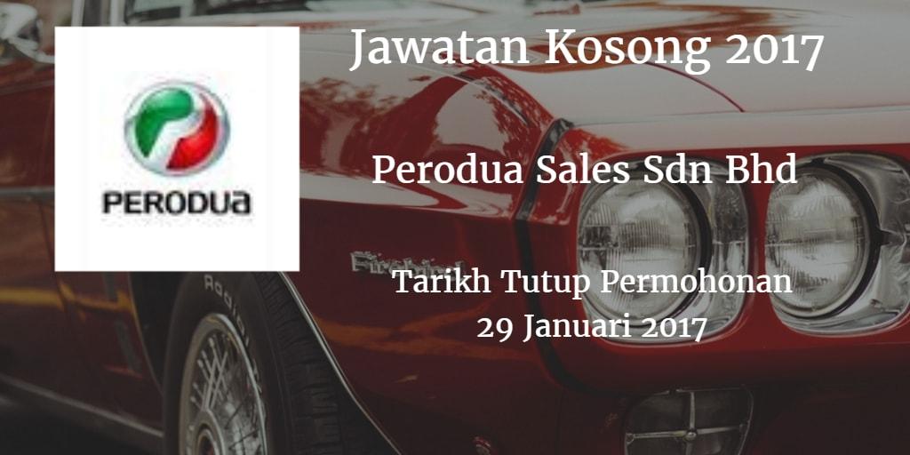 Jawatan Kosong Perodua Sales Sdn Bhd 29 Januari 2017