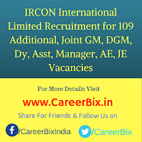 IRCON International Limited Recruitment for 109 Additional, Joint GM, DGM, Dy, Asst, Manager, AE, JE Vacancies