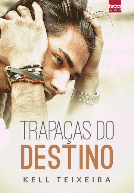 Trapaças do destino - Kell Teixeira