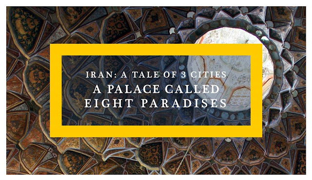 Iran: Hasht Behesht (Eight Paradises) Palace, Esfahan - Ramble and Wander