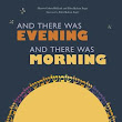 Book Review: And There Was Evening, and There Was Morning by Ellen Kahan Zager and Harriet Cohen Helfand
