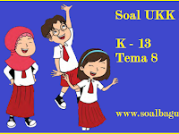 Soal UKK Kelas 1 Tema 8 Kurikulum 2013