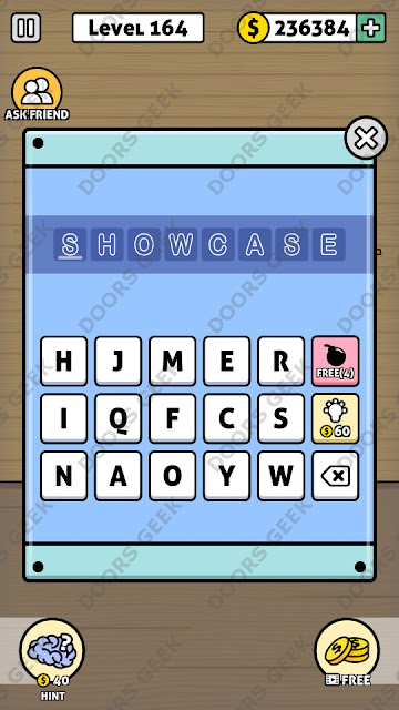 The answer for Escape Room: Mystery Word Level 164 is: SHOWCASE