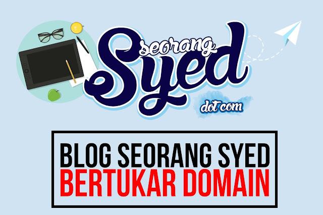 Blog Seorang Syed Bertukar Domain