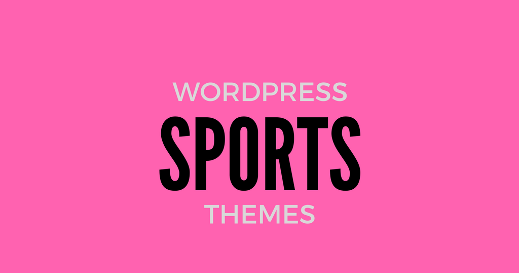 Top 20 Sport Wordpress Themes For 2016 To Have A Strong