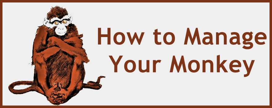 How to Manage Your Monkey