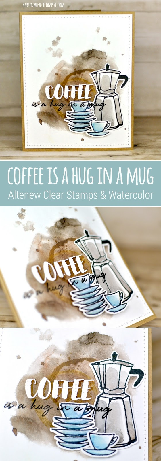 https://kartenwind.blogspot.com/2017/08/coffee-is-hug-in-mug-altenew.html