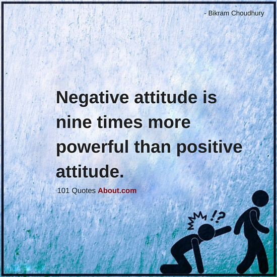 Negative Attitude Is Nine Times More Powerful Than Positive Attitude