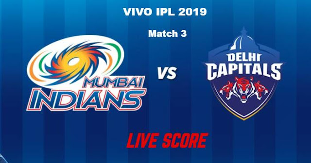 IPL 2019 Match 3 MI vs DC Live Score and Full Scorecard
