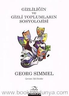 Georg Simmel - Gizliliğin ve Gizli Toplumların Sosyolojisi