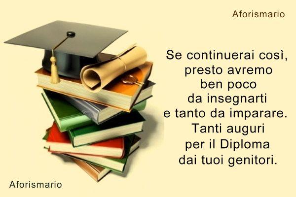 Célèbre Aforismario®: Frasi di Auguri per il Diploma e la Laurea AH63