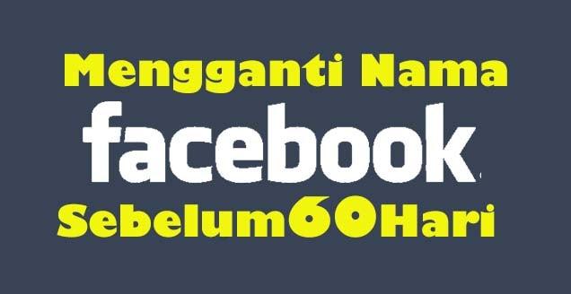 Cara Mengganti Nama Facebook Sebelum 60 Hari