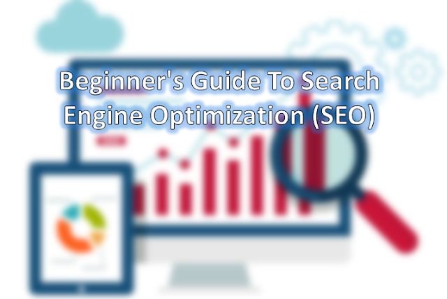 Beginner,s Guide To Search Engine Optimization (SEO)