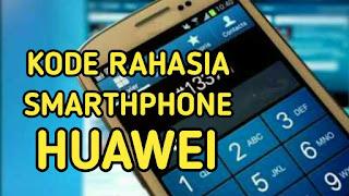 Saat ini banyak perusahaan smartphone laur negeri yang menjual produknya di wilayah pasar Wajib Baca Kode Rahasia Huawei Terbaru