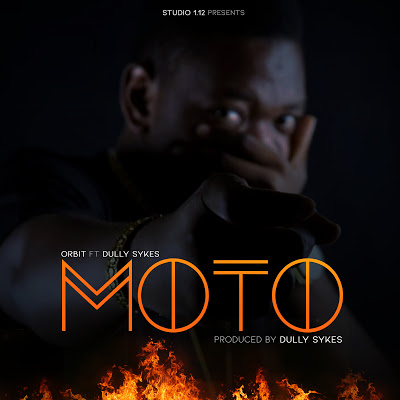 Download Audio | Orbit Ft. Dully Sykes - Moto