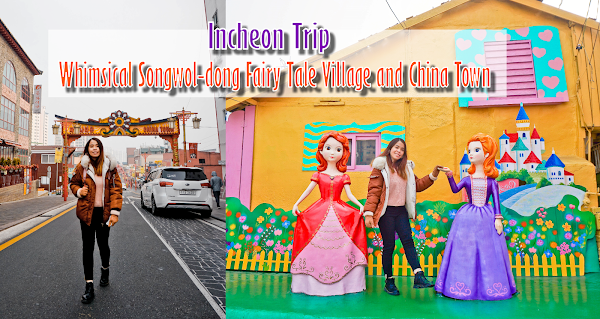 [Korea Travel] Whimsical Songwol-dong Fairy Tale Village and China Town, Incheon | Day 5