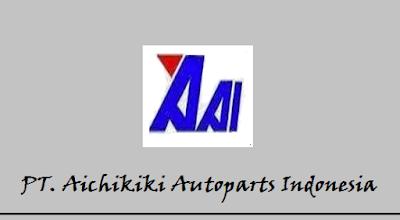 Lowongan Kerja SMA SMK D3 S1, PT Aichikiki Autoparts Indonesia, Jobs: Production Leader.