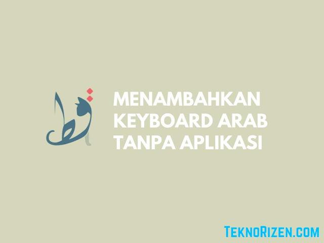 Cara Menambahkan Keyboard Bahasa Arab di Android Tanpa Aplikasi