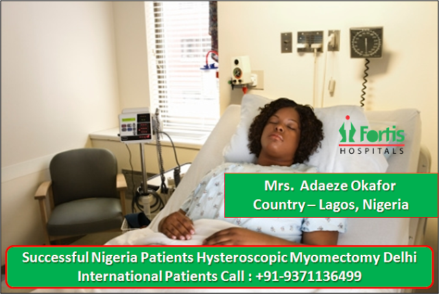 Success Story of Nigeria Patients Hysteroscopic Myomectomy Surgery Delhi