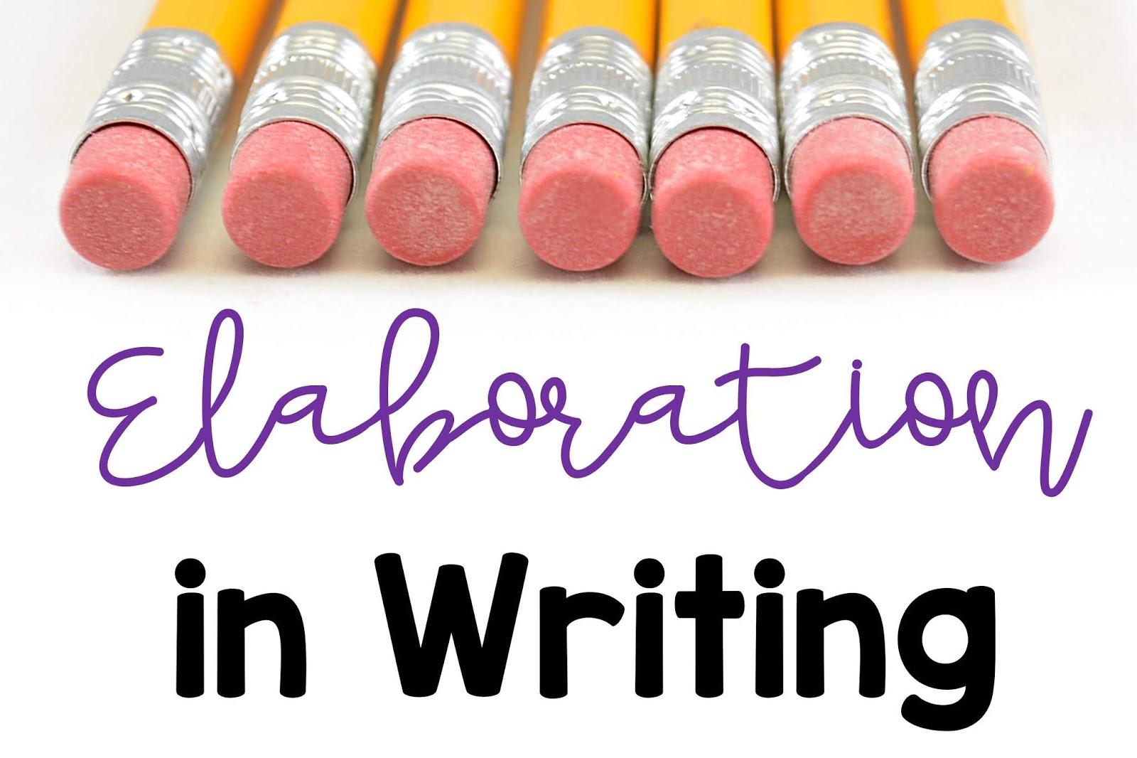 Write On! - Elaboration Ideas   Pam's Place~Teach.Inspire.Learn