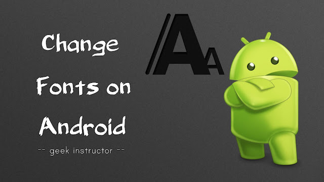 Change fonts on Android phone without rooting