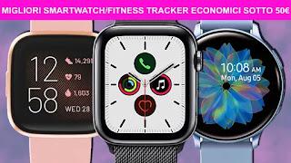 Migliori 6 smartwatch/fitness tracker economici sotto i 50€