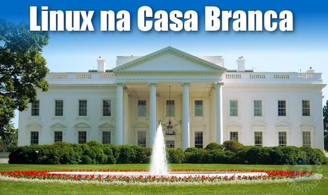 Linux na Casa Branca