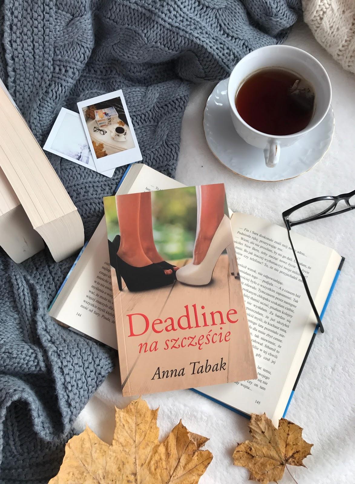 Anna Tabak, Deadline na szczęście