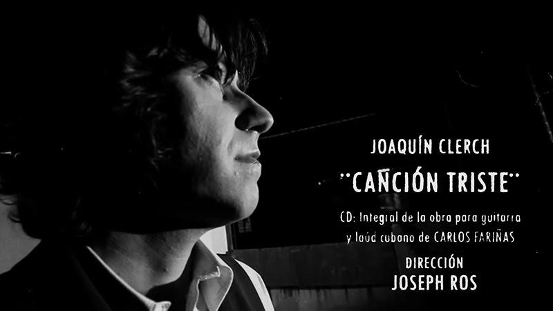 Joaquín Clerch - ¨Canción Triste¨ - Videoclip - Dirección: Joseph Ros. Portal Del Vídeo Clip Cubano - 01
