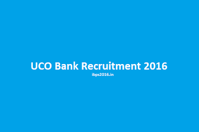 UCO Bank Recruitment 2016