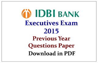 IDBI Executive Exam 2015- Previous Year Question Paper in PDF