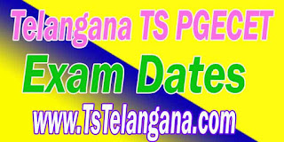 Telangana TS PGECET 2017 Exam Dates - Telangana Postgraduate Engineering Common Entrance Test Exam Dates