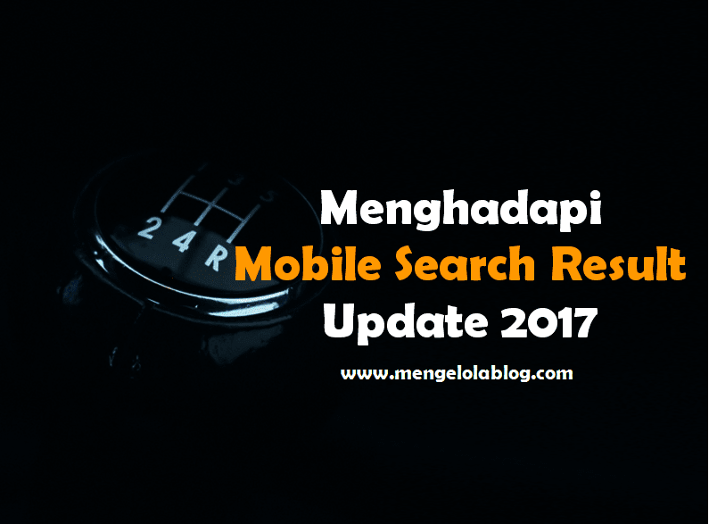 Persiapan menghadapi Mobile Search Result update 2017