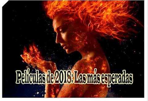 """""""Películas de 2018 (Estrenos) Los más esperados"""""""