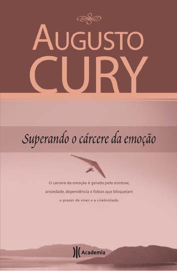 Superando o carcere da emoção Augusto Cury