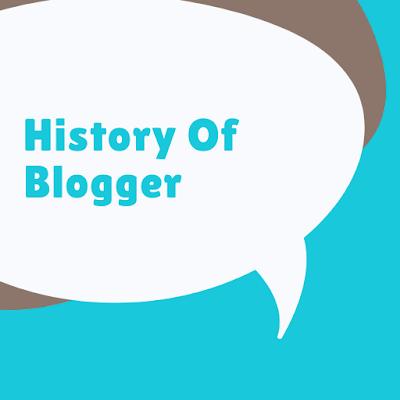 History Of Blogger