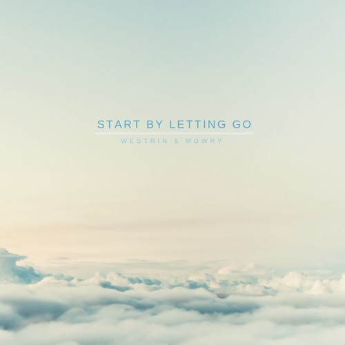 Westrin & Mowry Unveil New Single 'Start By Letting Go'