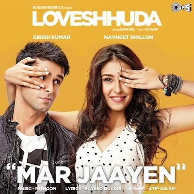 Mar Jaayen - Loveshhuda (2016)