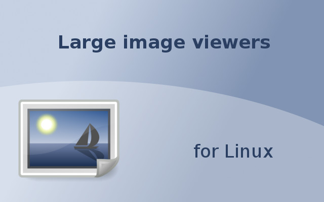 Large image viewers for Linux
