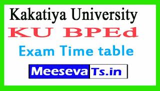 Kakatiya University KU BPEd Exam Time table 2017
