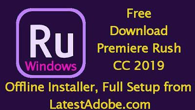 Adobe Premiere Rush CC 2019 Free Download Full Setup Offline Installer for Windows - LatestAdobe