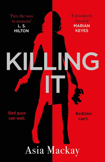 Asia MacKay - Killing It: Bad Guys Can Wait. Bedtime Can't - Blog Tour (Short Book Extract) (Adult Post)