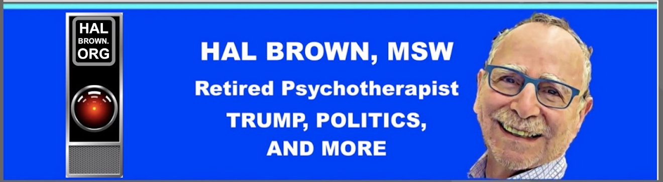 Hal Brown, MSW, Retired psychotherapist on Donald Trump and more.