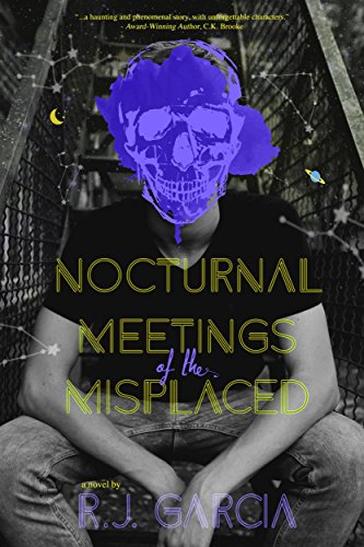 Nocturnal Meetings of the Misplaced by R. J. Garcia