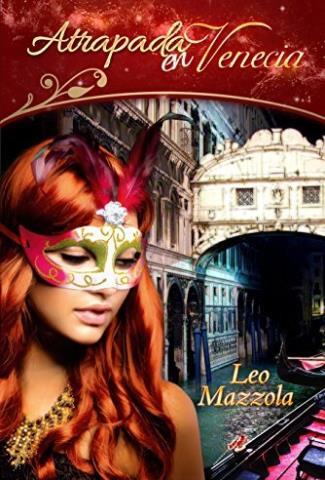 Atrapada en Venecia - Leo Mazzola