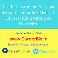 Health Department, Haryana Recruitment for 662 Medical Officers HCMS (Group A) Vacancies