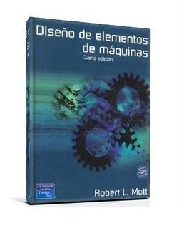 Diseño de Elementos de Máquinas, 4ta Edición – Robert L. Mott