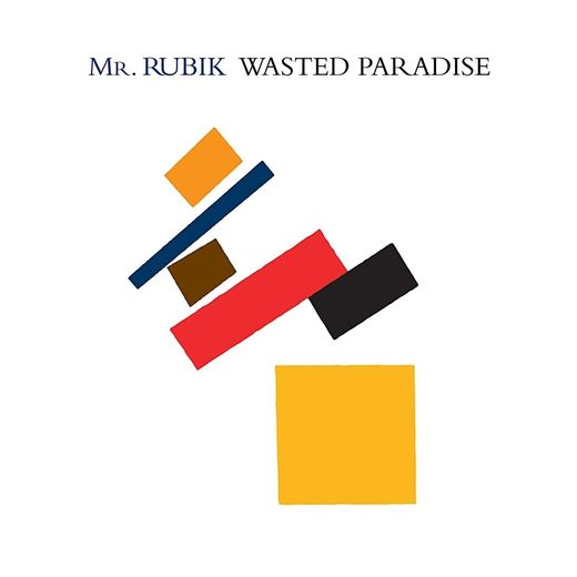 Mr. RUBIK - Wasted Paradise (2017) full
