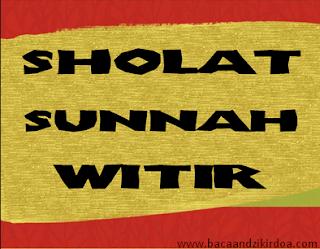 Bacaan Niat dan Doa Sholat Witir Arab Latin dan Terjemahannya