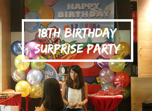 SHAUNA LIVING LIFE: 18th BIRTHDAY SURPRISE PARTY